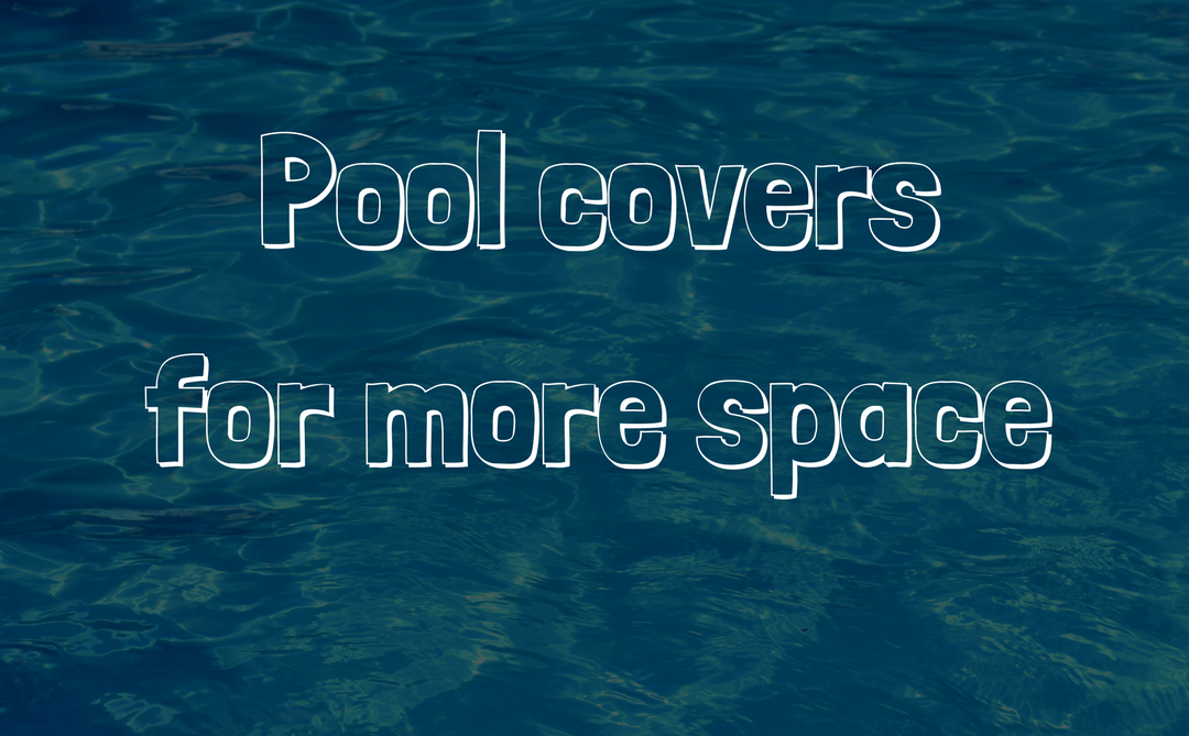Pool covers for more space