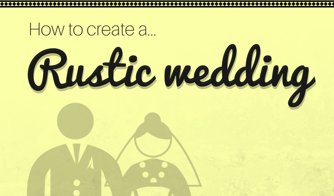 How to create a rustic wedding