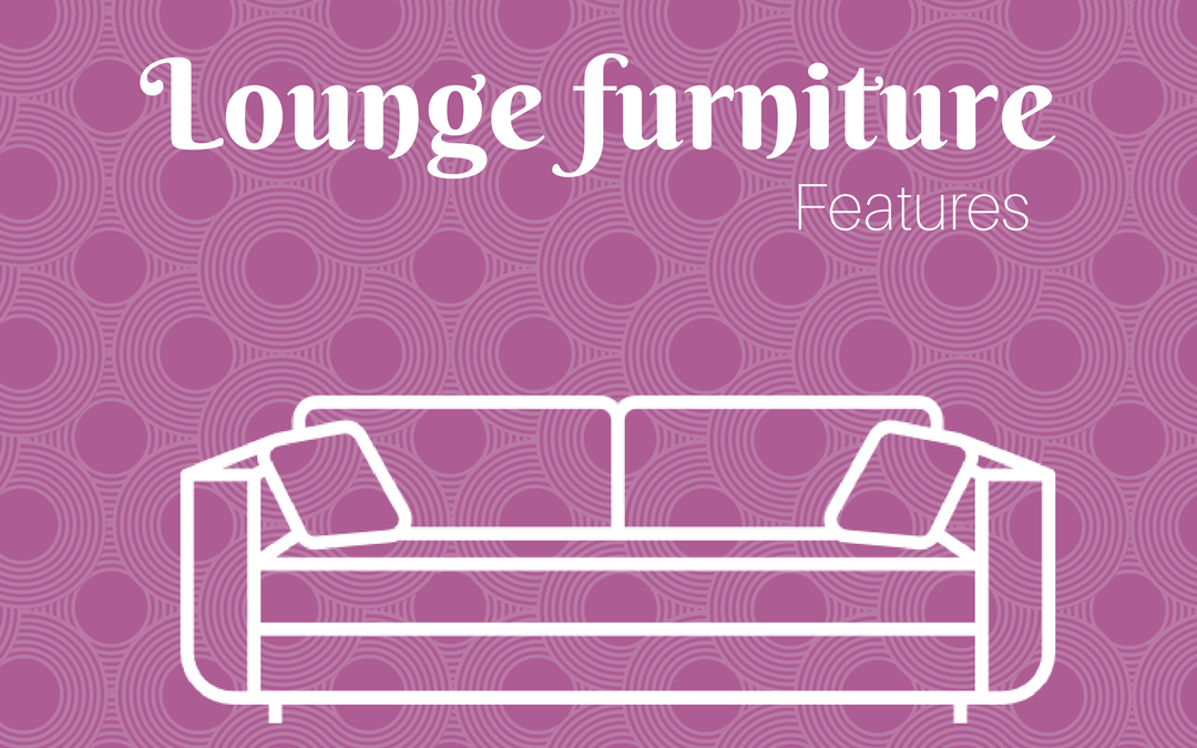 Lounge furniture features