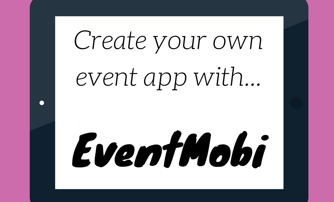 Create your own event app with EventMobi