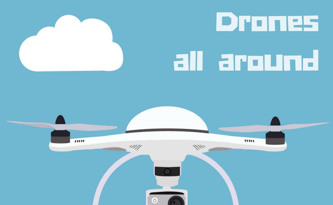 Drones all around